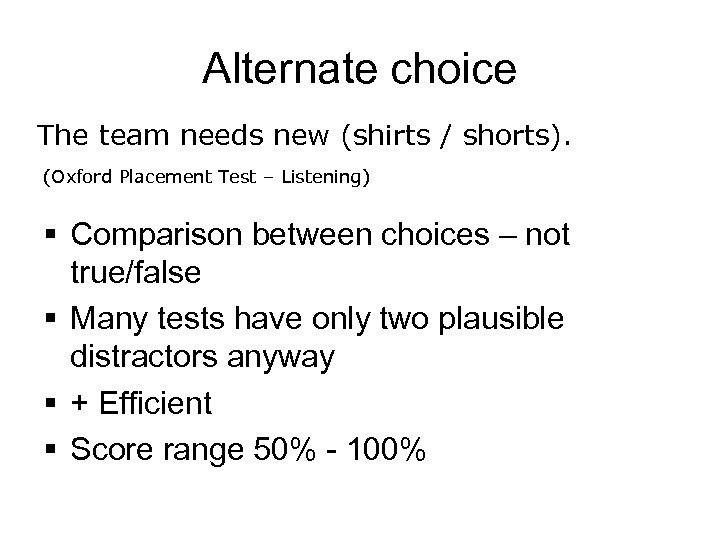 Alternate choice The team needs new (shirts / shorts). (Oxford Placement Test – Listening)