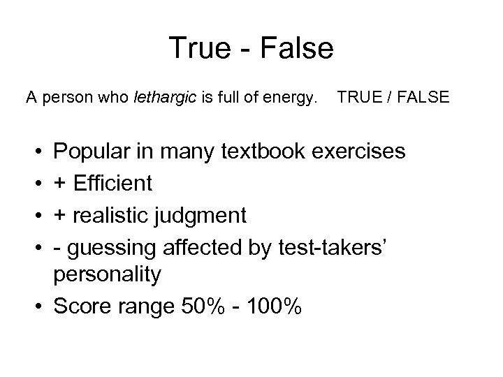 True - False A person who lethargic is full of energy. • • TRUE