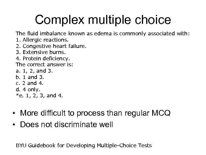 Complex multiple choice The fluid imbalance known as edema is commonly associated with: 1.