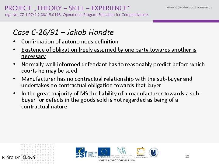 Case C-26/91 – Jakob Handte • Confirmation of autonomous definition • Existence of obligation