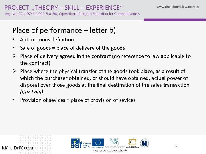 Place of performance – letter b) • Autonomous definition • Sale of goods =