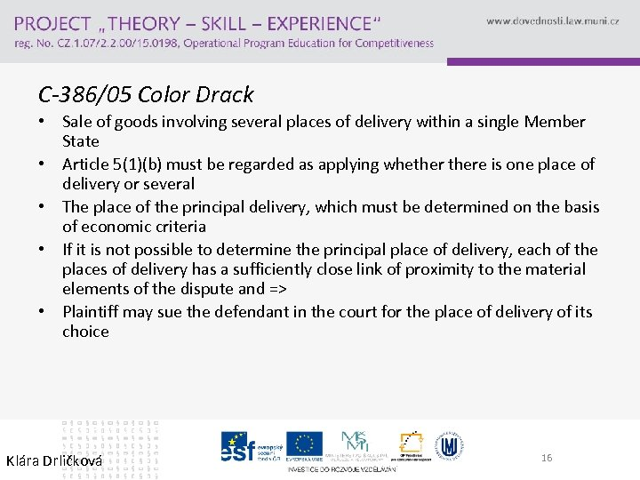 C-386/05 Color Drack • Sale of goods involving several places of delivery within a