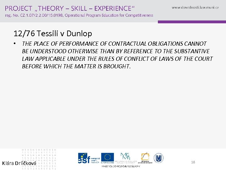 12/76 Tessili v Dunlop • THE PLACE OF PERFORMANCE OF CONTRACTUAL OBLIGATIONS CANNOT BE