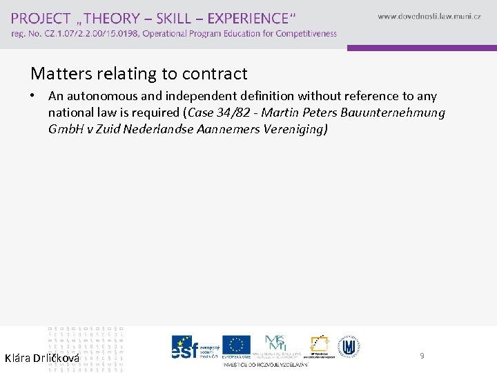 Matters relating to contract • An autonomous and independent definition without reference to any