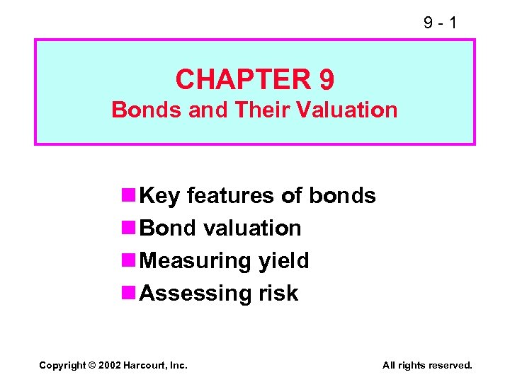 9 -1 CHAPTER 9 Bonds and Their Valuation n Key features of bonds n