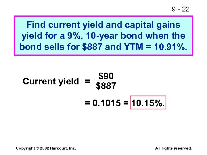 9 - 22 Find current yield and capital gains yield for a 9%, 10