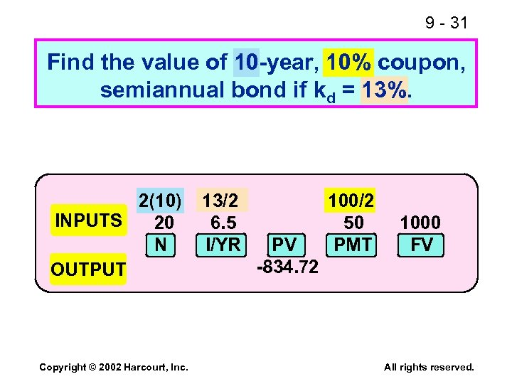 9 - 31 Find the value of 10 -year, 10% coupon, semiannual bond if