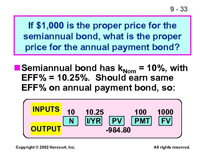 9 - 33 If $1, 000 is the proper price for the semiannual bond,