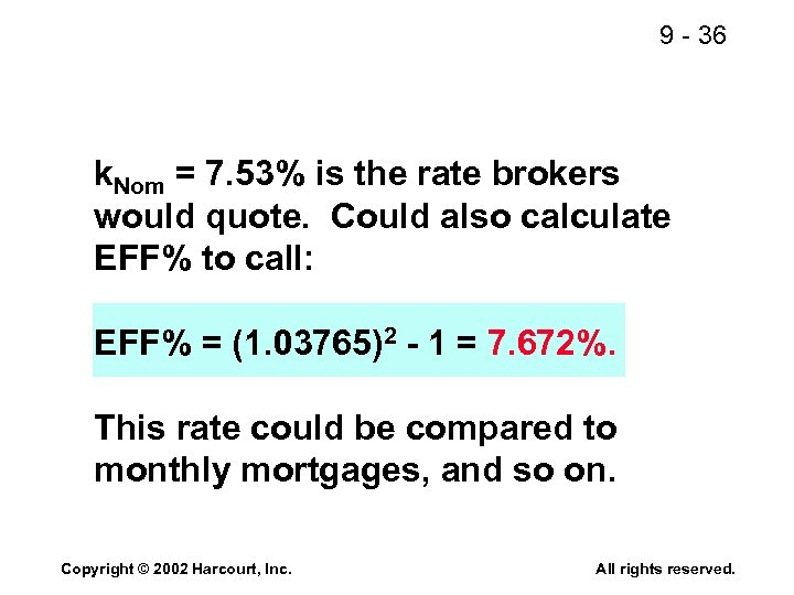 9 - 36 k. Nom = 7. 53% is the rate brokers would quote.