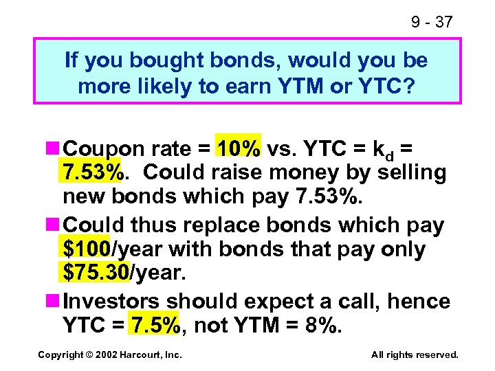 9 - 37 If you bought bonds, would you be more likely to earn