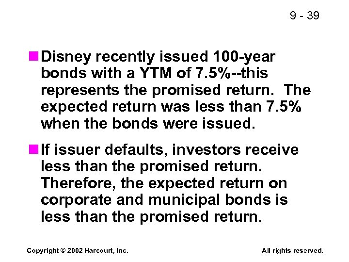 9 - 39 n Disney recently issued 100 -year bonds with a YTM of