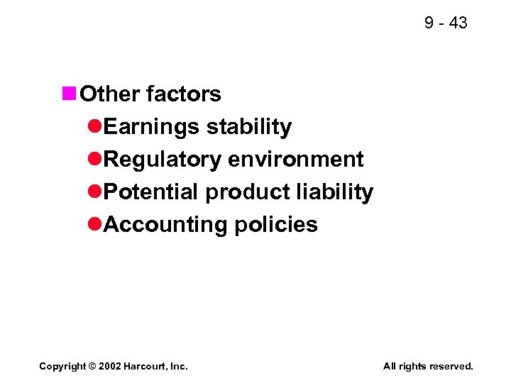 9 - 43 n Other factors l. Earnings stability l. Regulatory environment l. Potential
