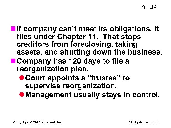 9 - 46 n If company can't meet its obligations, it files under Chapter