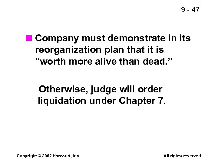9 - 47 n Company must demonstrate in its reorganization plan that it is