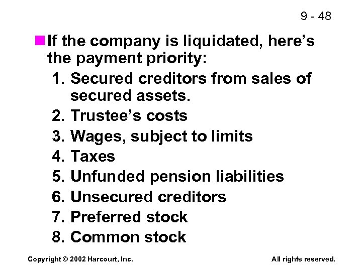 9 - 48 n If the company is liquidated, here's the payment priority: 1.