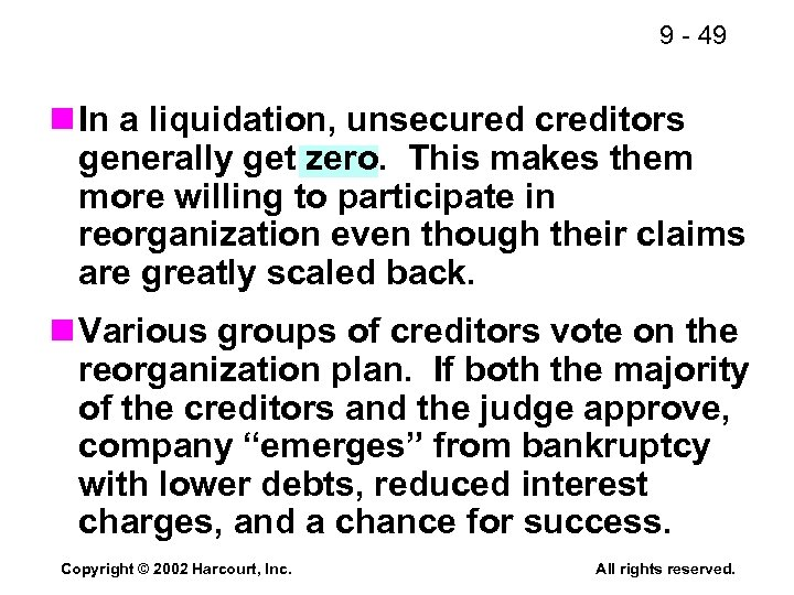 9 - 49 n In a liquidation, unsecured creditors generally get zero. This makes