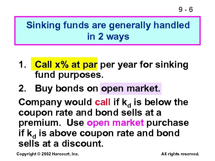 9 -6 Sinking funds are generally handled in 2 ways 1. Call x% at