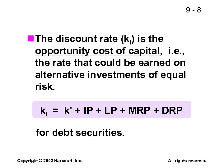9 -8 n The discount rate (ki) is the opportunity cost of capital, i.