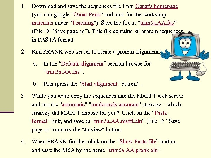 """1. Download and save the sequences file from Osnat's homepage (you can google """"Osnat"""