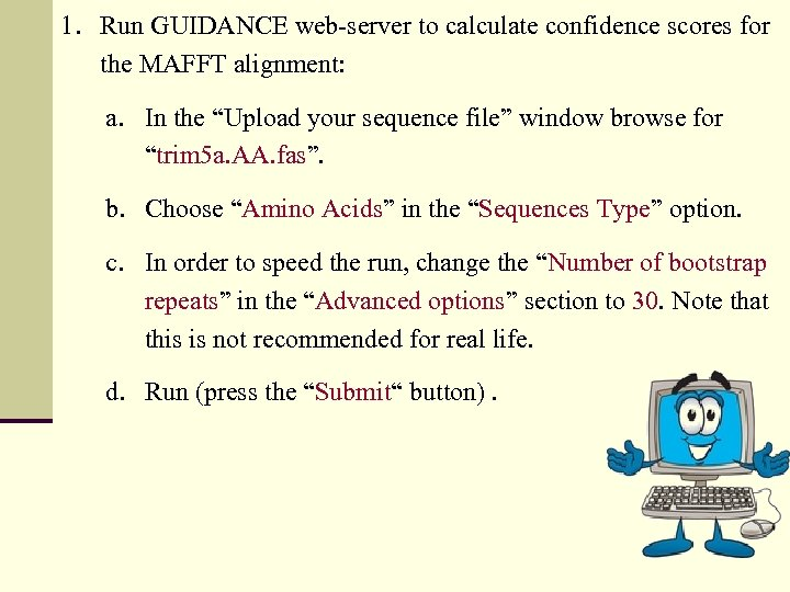 1. Run GUIDANCE web-server to calculate confidence scores for the MAFFT alignment: a. In