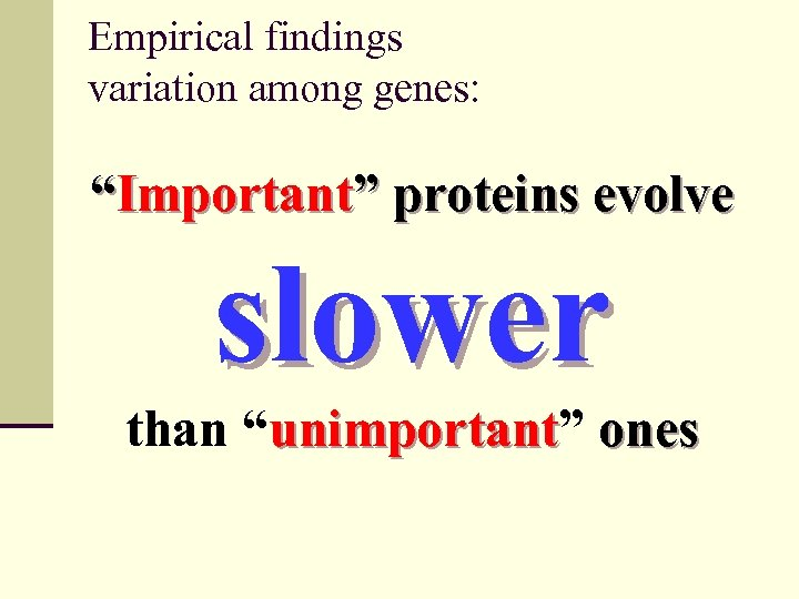 """Empirical findings variation among genes: """"Important"""" proteins evolve slower than """"unimportant"""" ones unimportant"""