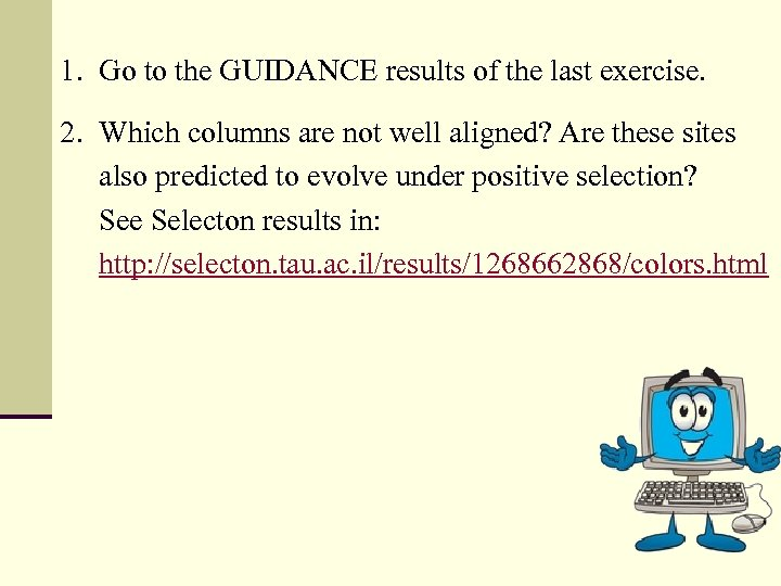 1. Go to the GUIDANCE results of the last exercise. 2. Which columns are