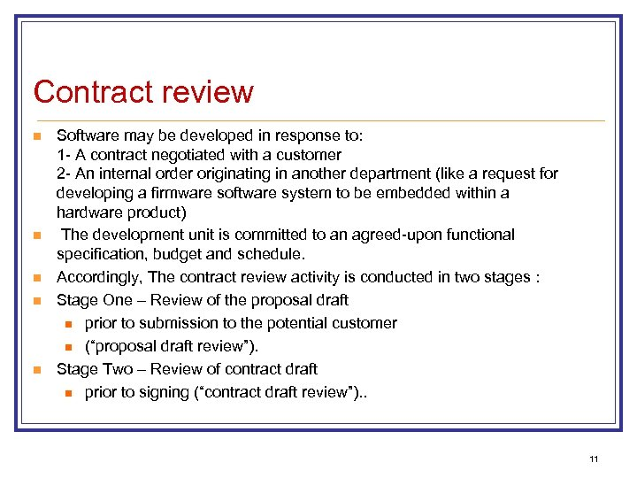 Contract review n n n Software may be developed in response to: 1 -