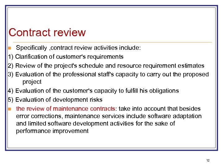 Contract review Specifically , contract review activities include: 1) Clarification of customer's requirements 2)