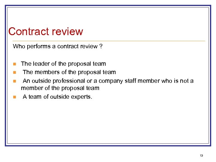 Contract review Who performs a contract review ? n n The leader of the