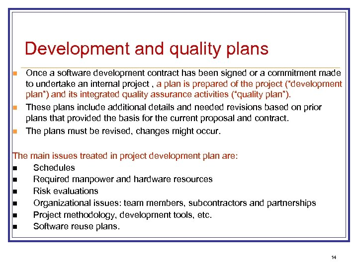Development and quality plans n n n Once a software development contract has been