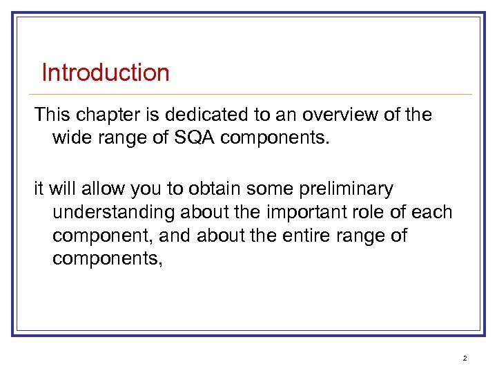 Introduction This chapter is dedicated to an overview of the wide range of SQA