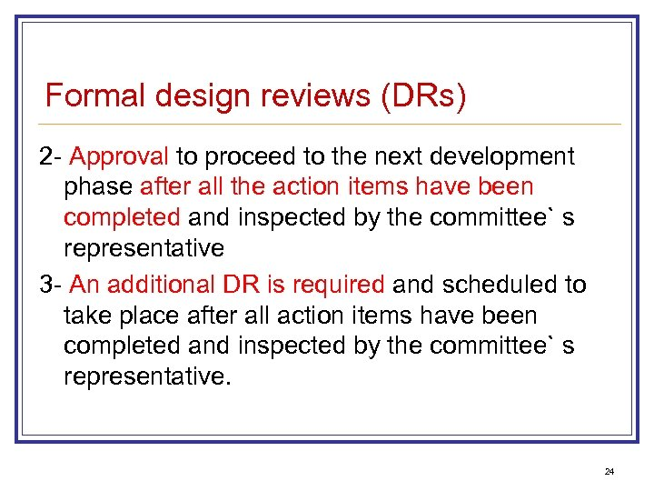 Formal design reviews (DRs) 2 - Approval to proceed to the next development phase