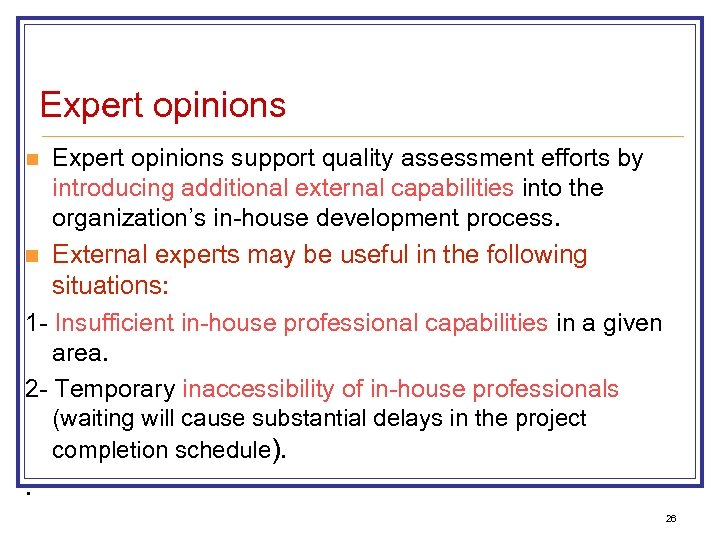 Expert opinions support quality assessment efforts by introducing additional external capabilities into the organization's