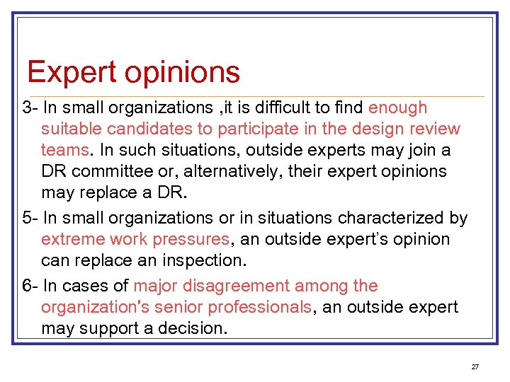 Expert opinions 3 - In small organizations , it is difficult to find enough