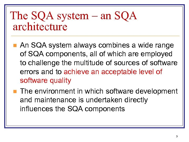 The SQA system – an SQA architecture n n An SQA system always combines