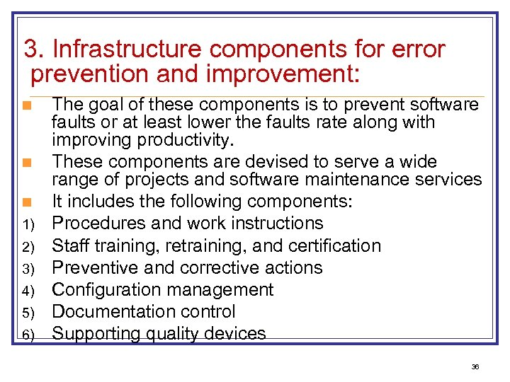 3. Infrastructure components for error prevention and improvement: n n n 1) 2) 3)