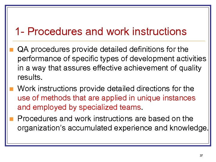 1 - Procedures and work instructions n n n QA procedures provide detailed definitions