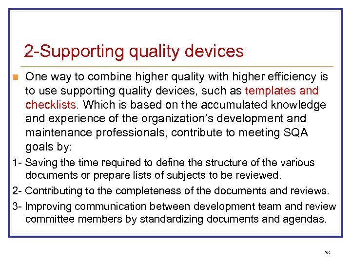 2 -Supporting quality devices n One way to combine higher quality with higher efficiency