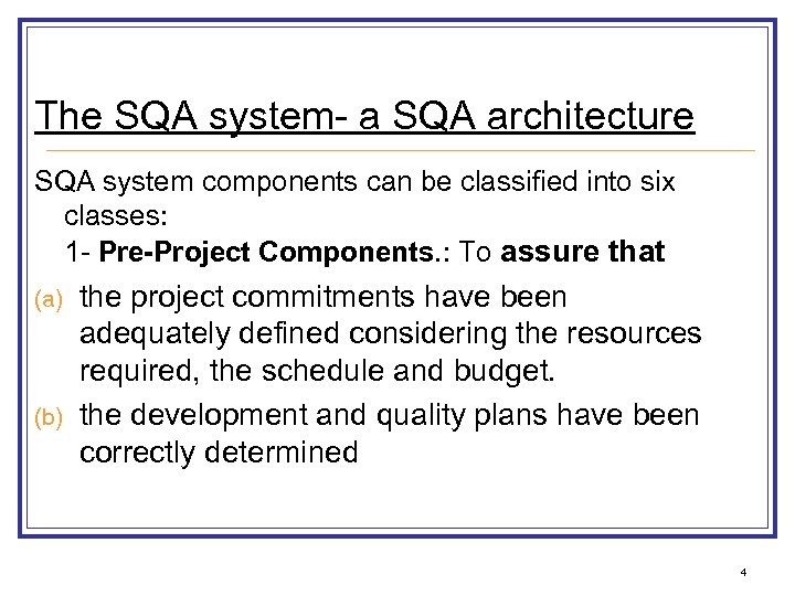 The SQA system- a SQA architecture SQA system components can be classified into six