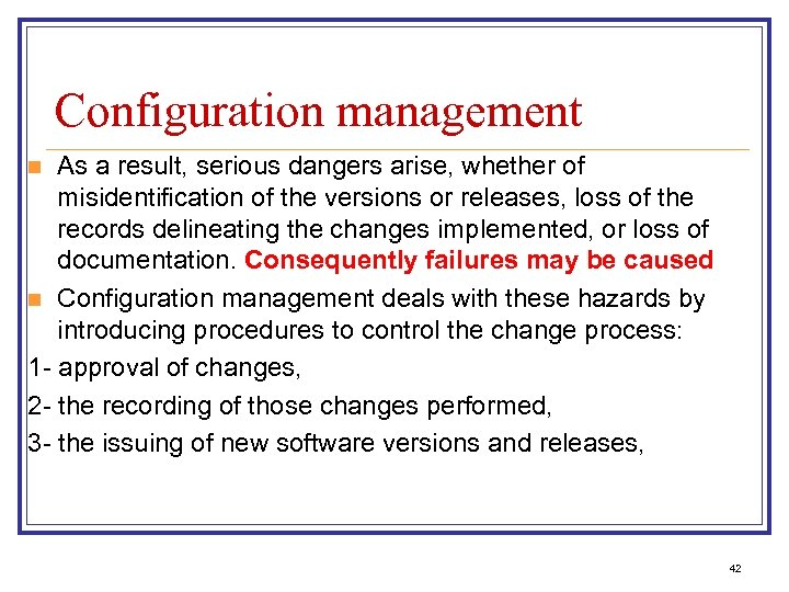 Configuration management As a result, serious dangers arise, whether of misidentification of the versions