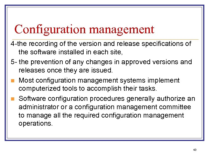 Configuration management 4 -the recording of the version and release specifications of the software