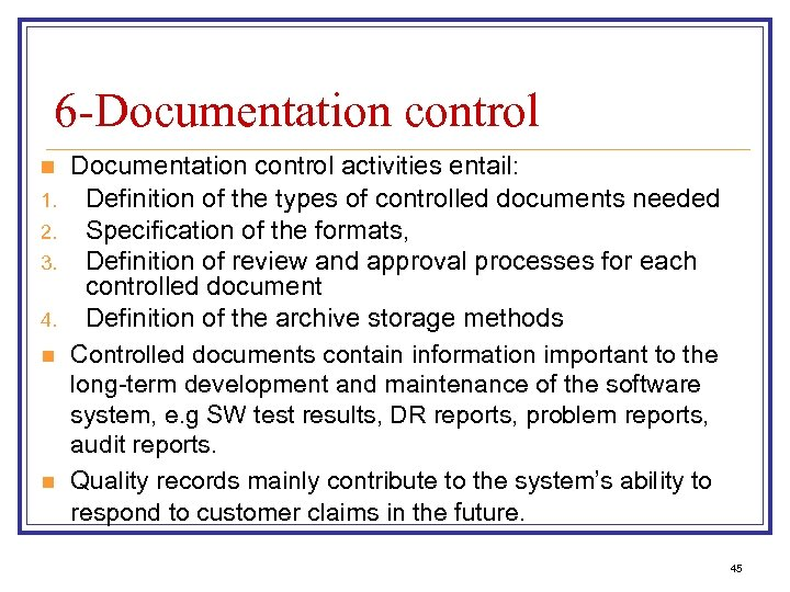6 -Documentation control n 1. 2. 3. 4. n n Documentation control activities entail: