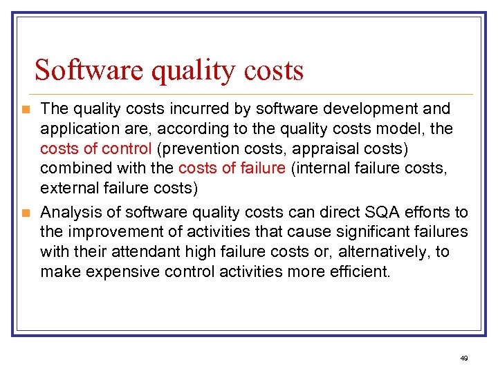 Software quality costs n n The quality costs incurred by software development and application