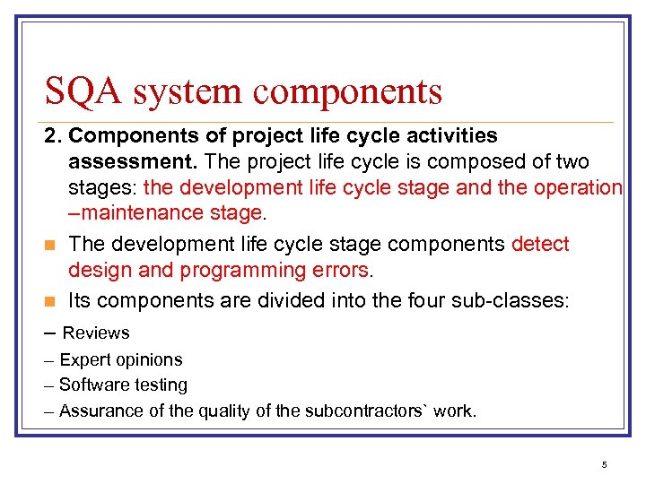 SQA system components 2. Components of project life cycle activities assessment. The project life