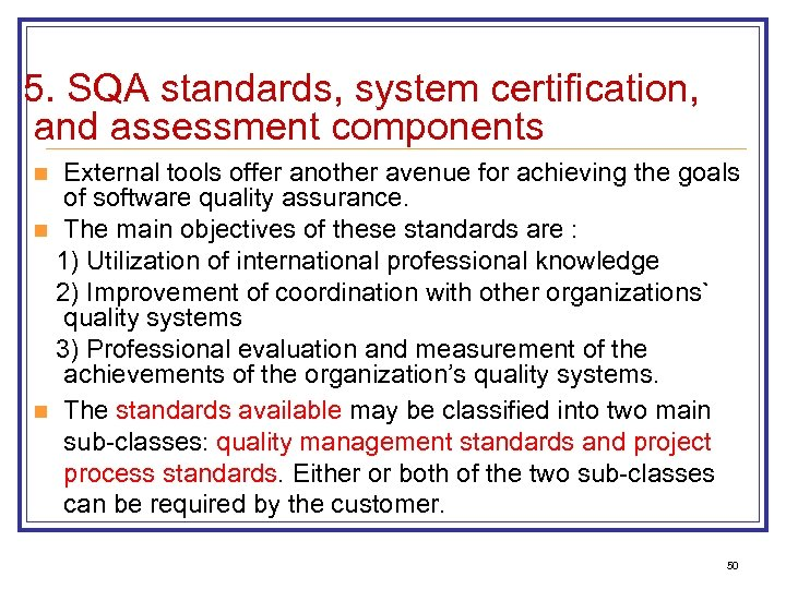 5. SQA standards, system certification, and assessment components External tools offer another avenue for