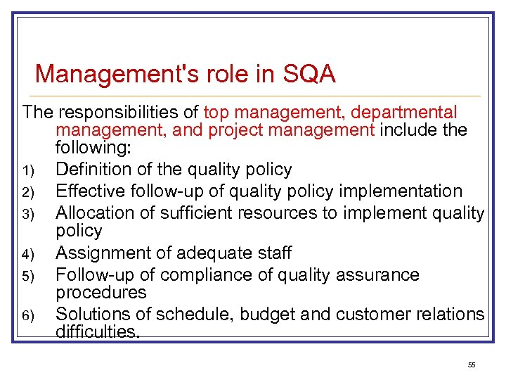 Management's role in SQA The responsibilities of top management, departmental management, and project management