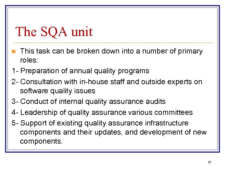 The SQA unit This task can be broken down into a number of primary