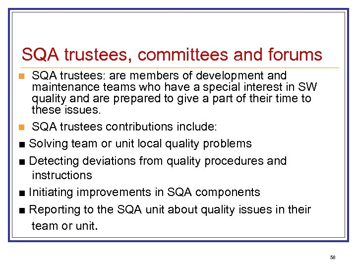 SQA trustees, committees and forums SQA trustees: are members of development and maintenance teams
