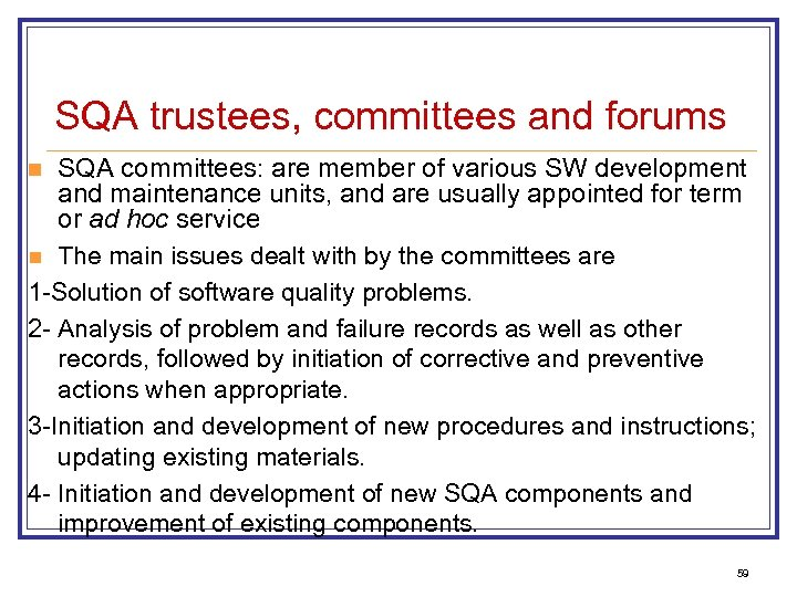 SQA trustees, committees and forums SQA committees: are member of various SW development and
