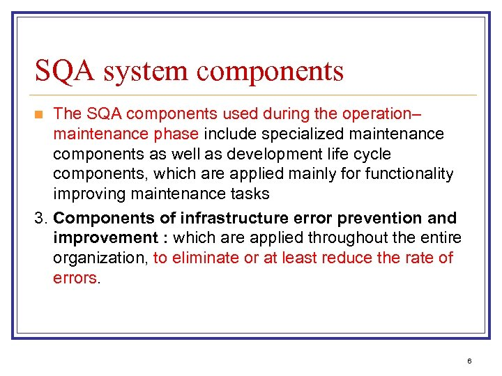 SQA system components The SQA components used during the operation– maintenance phase include specialized